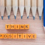 13 Cara Berpikir Positif Efektif, Dan Disertai Langkah Maupun Latihan
